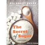THE SECRET OF SUGAR