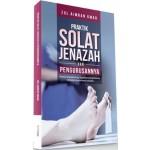 PRAKTIK SOLAT JENAZAH DAN PENGURUSANNYA