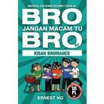 BRO JANGAN MACAM TU BRO #2: KISAH BROMANCE