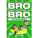 BRO DON'T LIKE THAT LA BRO #3: BROFESSIONALS