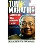 TUN MAHATHIR: MENONGKAH ARUS MENERJAH LIMITASI