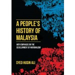A PEOPLE'S HISTORY OF MALAYSIA: WITH EM