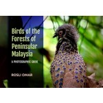 BIRDS OF THE FORESTS OF PENINSULAR MALAY