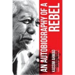 AN AUTOBIOGRAPHY OF A REBEL:KASSIM AHMAD
