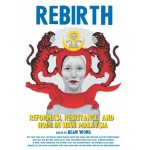 REBIRTH: REFORMASI, RESISTANCE, AND HOPE