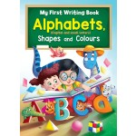 MY FIRST WRITING BOOK : ALPHABET (CAPITAL AND SMALL LETTERS),SHAPES & COLOURS