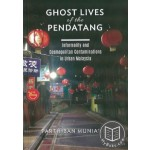 Ghost Lives Of The Pendatang: Informality And Cosmopolitan Contaminations In Urban Malaysia –