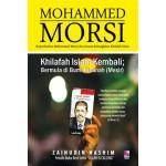 MOHAMMED  MORSI:KHILAFAH ISLAM KEMBALI BERMULA DI BUMI KINANAH (MESIR)