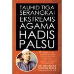 TAUHID TIGA SERANGKAI, EKSTREMIS AGAMA & HADIS PALSU