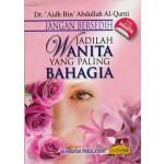 JANGAN BERSEDIH JADILAH WANITA PALING BAHAGIA