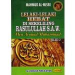 LELAKI-LELAKI HEBAT DI SEKELILING RASULULLAH S.A.W. - JILID 2