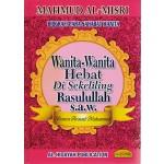 WANITA-WANITA HEBAT DI SEKELILING RASULULLAH S.A.W.