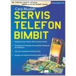 CARA MUDAH SERVIS TELEFON BIMBIT