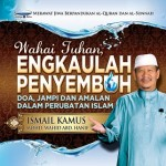 WAHAI TUHAN,ENGKAULAH PENGYEMBUH:DOA,JAMPI DAN AMALAN DALAM PERUBATAN ISLAM