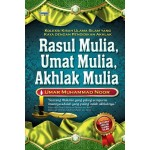 RASUL MULIA, UMAT MULIA, AKHLAK MULIA
