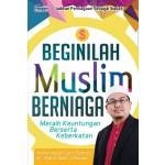BEGINLAH MUSLIM BERNIAGA