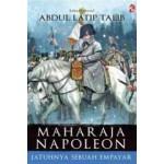 MAHARAJA NAPOLEON-JATUHNYA SEBUAH EMPAYAR