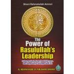 THE POWER OF RASULULLAH'S LEADERSHIP