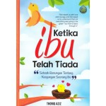 KETIKA IBU TELAH TIADA
