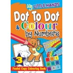 MY LITTLE HANDS: DOT-TO-DOT & COLOUR BY NUMBERS BOOK3