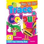 FUN TO DO: TRACE & COLOUR BOOK 4