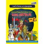 TINGKATAN 1 LET'S SCORE IN LITERATURE SELECTED POEMS, SHORT STORY & NOVEL KING ARTHUR