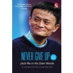 NEVER GIVE UP: JACK MA IN HIS OWN WORDS (EDISI BM)