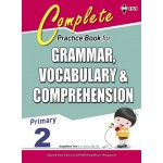 Primary 2 Complete Practice Book for Grammar,Vocabulary & Comprehension