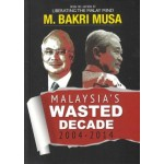 MALAYSIA'S WASTED DECADE 2004-2014