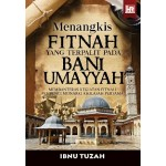 MENANGKIS FITNAH BANI UMAYYAH