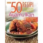 AYAM & IKAN - 50 RESEPI LANGKAH DEMI LAN