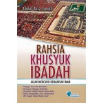 RAHSIA KHUSYUK IBADAH