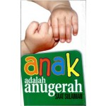 ANAK ADALAH ANUGERAH