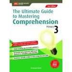 Primary 3 The Ultimate Guide To mastering Comprehension 2nd Edition