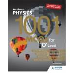 O Level All About Physics: 1001 MCQs