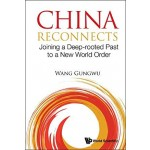 CHINA RECONNECTS: JOINING A DEEP-ROOT