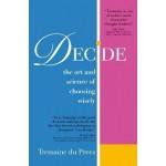 DECIDE: ART OF CHOOSING WISELY
