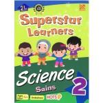 SUPERSTAR LEARNERS-SCIENCE/SAINS 2 (DWIBAHASA)