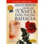 JANGAN BERSEDIH-JADILAH WANITA PALING BAHAGIA