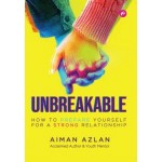 UNBREAKABLE :HOW TO PREPARE YOURSELF FOR A STRONG RELATIONSHIPS