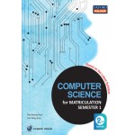 Semester 1 Computer Science For Matriculation 2nd Ed