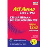 Penggal 1-3 Ace Ahead Teks STPM Kesusasteraan Melayu Komunikatif (Edisi Kedua)