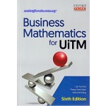 BUSINESS MATHEMATICS FOR UITM (6E)