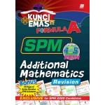 KUNCI EMAS FORMULA A+ SPM ADDITIONAL MATHEMATICS(REVISION)