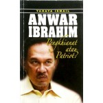 ANWAR IBRAHIM PENGKHIANAT ATAUPATRIOTIK