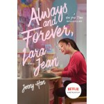Always and Forever, Lara Jean (Netflix Tie-in)