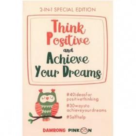 Think Positive & Achieve Your Dreams