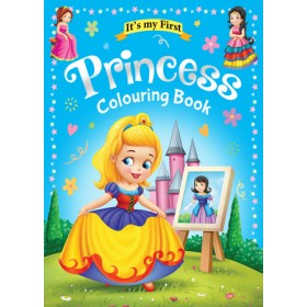 IT'S MY FIRST PRINCESS COLOURING BOOK