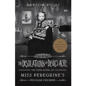 Miss Peregrine's Peculiar Children #06: The Desolations of Devil's Acre