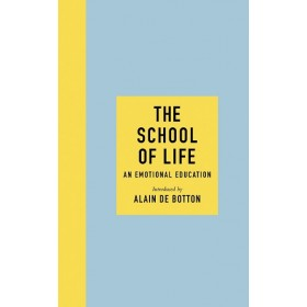 THE SCHOOL OF LIFE: AN EMOTIONAL EDUCATI